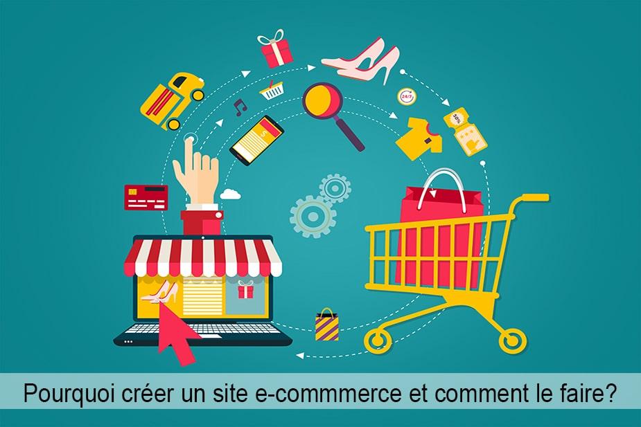 Pourquoi créer un site e-commerce et comment le faire ?