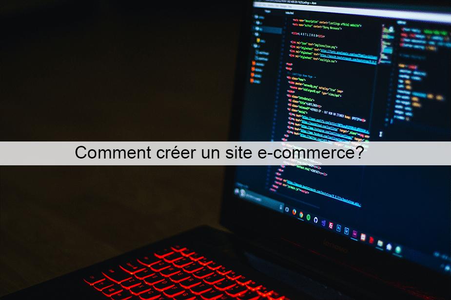 Comment créer un site e-commerce?