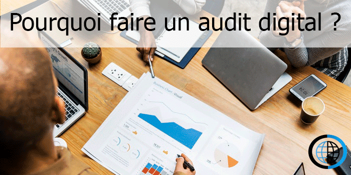 Pourquoi faire un audit digital ?