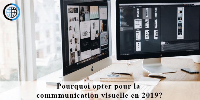 Pourquoi opter pour la communication visuelle en 2019?