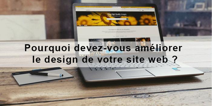 Pourquoi devez-vous améliorer le design de votre site web?