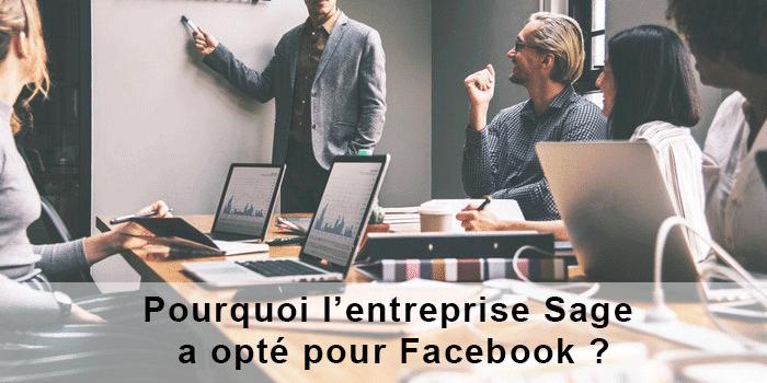 Pourquoi l'entreprise Sage a opté pour Facebook ?