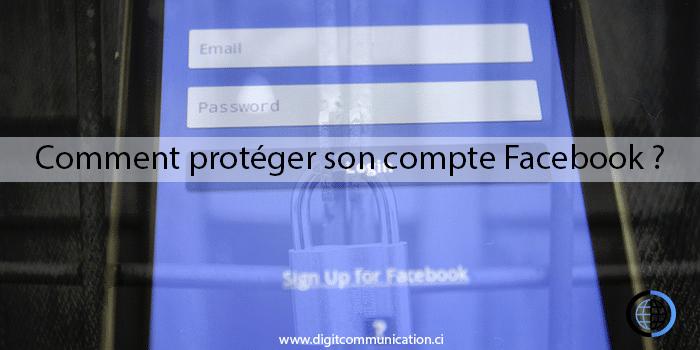 Comment protéger son compte Facebook ?