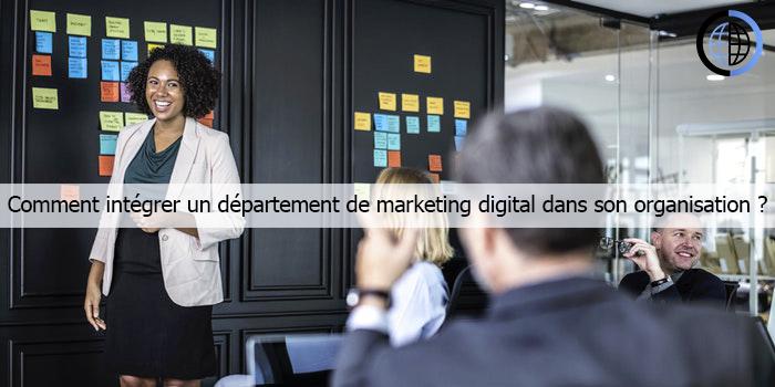 Comment intégrer un département de marketing digital dans son organisation ?