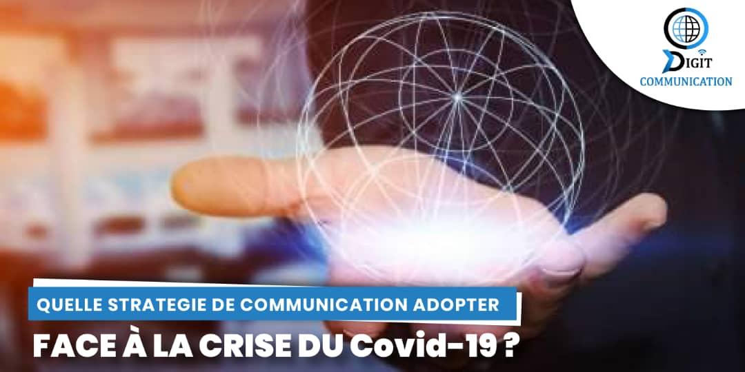 Entreprise : quelle stratégie de communication adopter face à la crise du Covid-19 ?