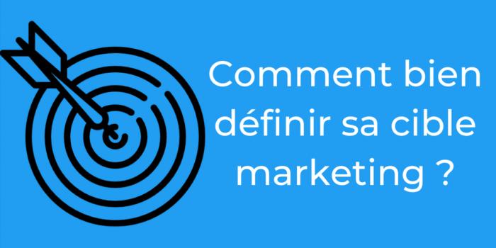 Comment bien définir sa cible marketing pour mieux vendre ?